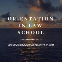 Orientation in Law School