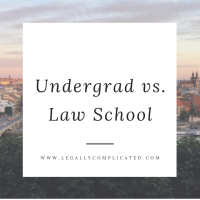 Undergrad vs. Law School