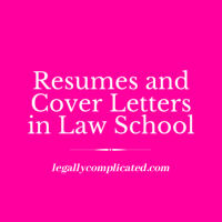 Resumes and Cover Letters in Law School